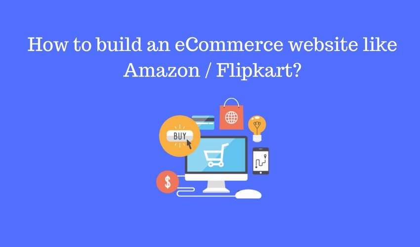 0d8cc7786 How to create an ecommerce websites like Amazon or Flipkart